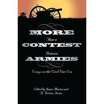 Meer dan een wedstrijd tussen de legers-essays over de burgeroorlog tijdperk door Ja
