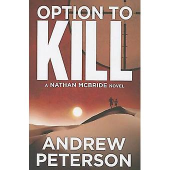 Option to Kill by Andrew Peterson - 9781612187068 Book