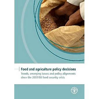 Food and Agriculture Policy Decisions - Trends - Emerging Issues and P