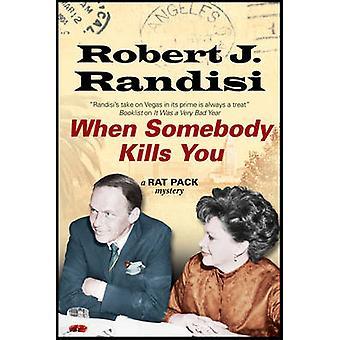 When Somebody Kills You by Robert J. Randisi - 9781847516183 Book
