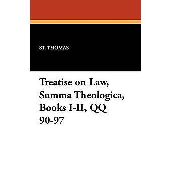 Treatise on Law Summa Theologica Books III QQ 9097 by St. Thomas