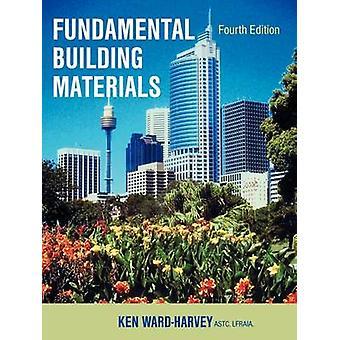 Fundamental Building Materials Fourth Edition by WardHarvey & Ken