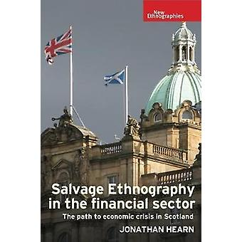 Salvage Ethnography in the Financial Sector by Jonathan Hearn