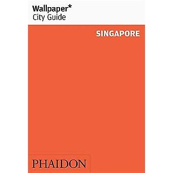 Wallpaper City Guide Singapore by Wallpaper City Guides