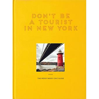 Dont Be a Tourist in New York by Vanessa Grall