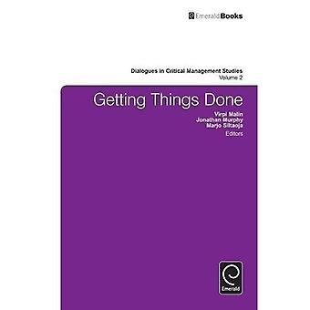 Getting Things Done: v.2 (Dialogues in Critical Management Studies)