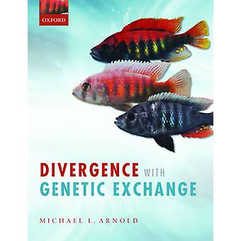 Divergence with Genetic Exchange by Arnold & Michael L. Distinguished Research Professor & Distinguished Research Professor & Department of Genetics & University of Georgia
