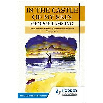 In the Castle of My Skin by Mr George Lamming