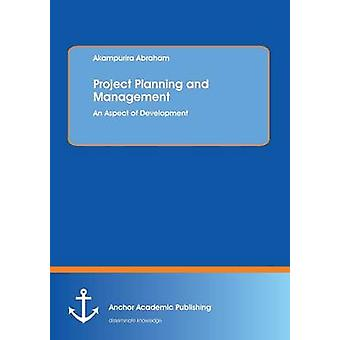 Project Planning and Management by Akampurira Abraham