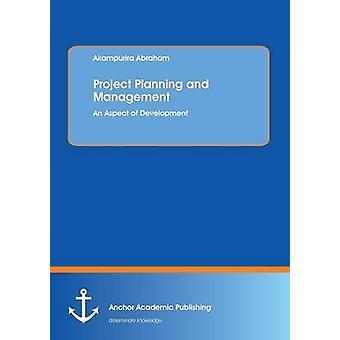 تخطيط وإدارة المشروع من قبل أكامبوريرا أبراهام
