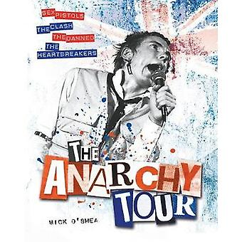 Anarchy Tour by OShea & Mick