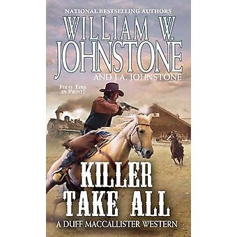 Killer Take All by William W Johnstone