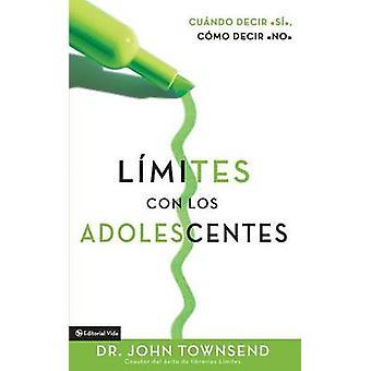 Lmites con los adolescentes Cuando decir s cmo decir no by Townsend & John