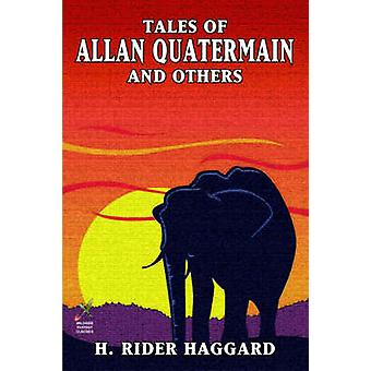 Tales of Allan Quatermain and Others by Haggard & H. Rider