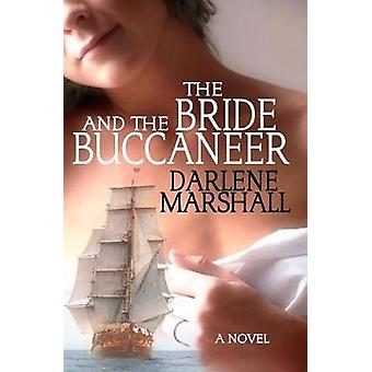 The Bride and the Buccaneer by Marshall & Darlene