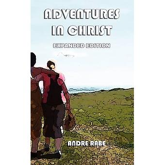 Adventures in Christ. Expanded Edition. by Rabe & Andre