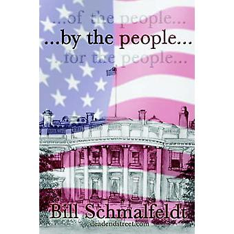 ...by the people... by Schmalfeldt & William M.