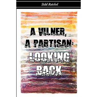 A Vilner a Partisan Looking Back by Raichel & Sidd