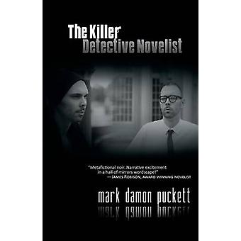 The Killer Detective Novelist by Puckett & Mark Damon