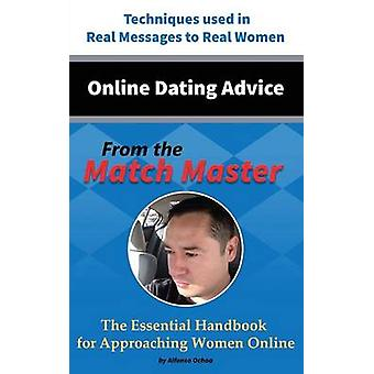 Online Dating Advice From the Match Master by Ochoa & Alfonso