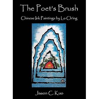 THE POETS BRUSH Chinese Ink Paintings by Lo Ching by Kuo & Jason C.