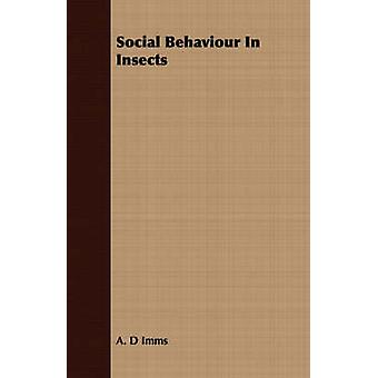 Social Behaviour In Insects by Imms & A. D