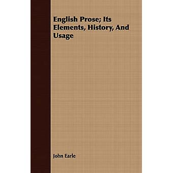 English Prose Its Elements History And Usage by Earle & John