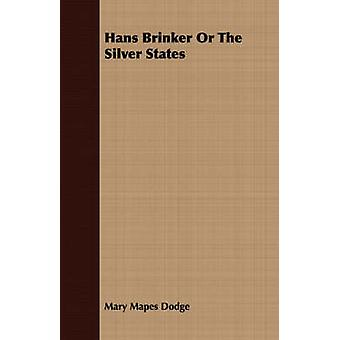 Hans Brinker or the Silver States by Dodge & Mary Mapes