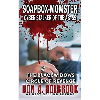 SoapboxMomster Cyber Stalker of the Abyss by Holbrook & Don A