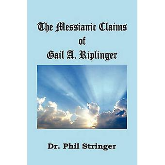 The Messianic Claims of Gail A. Riplinger by Stringer & Phil