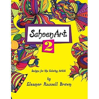ShoenArt 2 Designs for the Coloring Artist by Brown & Eleanor Russell