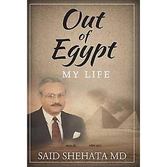 Out Of Egypt My Life by Shehata & MD Said
