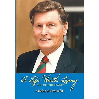 A Life Worth Living The Autobiography by Smurfit & Michael