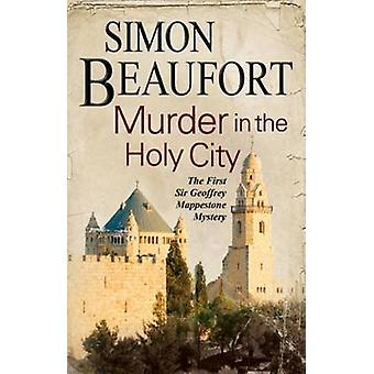 Murder in the Holy City An 11th century mystery set during the crusades by Beaufort & Simon