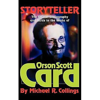Storyteller  Orson Scott Cards Official Bibliography and International Readers Guide  Library Casebound Hard Cover by Collings & Michael