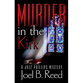 Murder in the Kirk by Reed & Joel B.