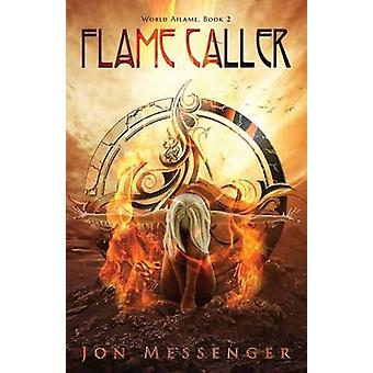 Flame Caller by Messenger & Jon