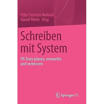 Schreiben mit System  PRTexte planen entwerfen und verbessern by StcheliHerlach & Peter
