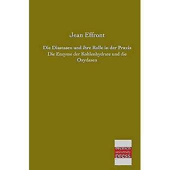Die Diastasen Und Ihre Rolle in Der Praxis by Effront & Jean
