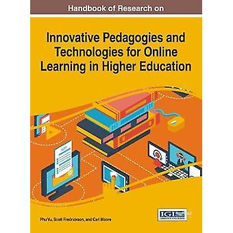Handbook of Research on Innovative Pedagogies and Technologies for Online Learning in Higher Education by Vu & Phu
