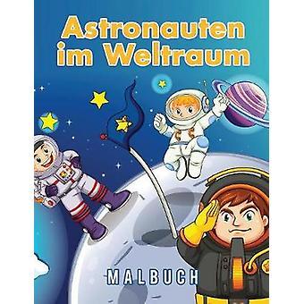 Astronauten im Weltraum Malbuch by Scholar & Young