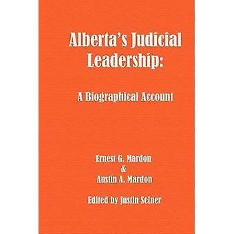 Albertas Judicial Leadership A Biographical Account by Mardon & Austin