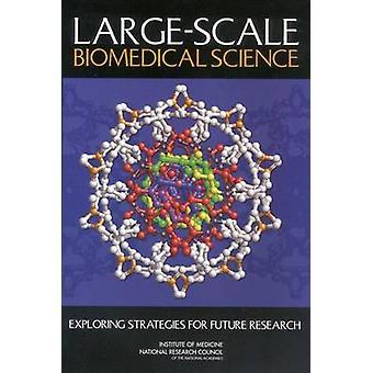 Großangelegte biomedizinische Wissenschaft - Strategien für die Zukunft erforschen