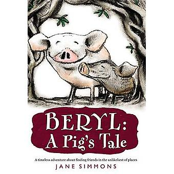 Beryl - A Pig's Tale by Jane Simmons - 9780316044134 Book