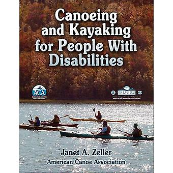 Canoeing and Kayaking for People with Disabilities by American Canoe