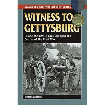 Getuige van Gettysburg - Inside the Battle That Changed the Course of t