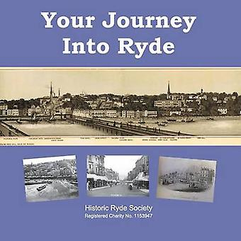 Your Journey Into Ryde by Historic Ryde Society - 9780956298058 Book