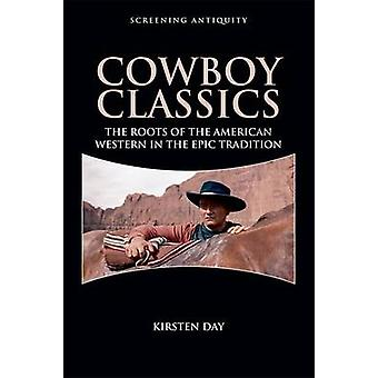 Cowboy Classics - The Roots of the American Western in the Epic Tradit