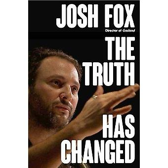 The Truth Has Changed by Josh Fox - 9781609809232 Book