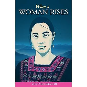 When a Woman Rises by Christine Eber - 9781941026779 Book